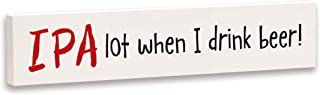product image for Imagine Design Relatively Funny IPAlot When I Drink, Stick Plaque, Red/White/Black