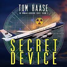 Secret Device: Donavan Adventure Series, Volume 2 Audiobook by Tom Haase Narrated by David Dietz