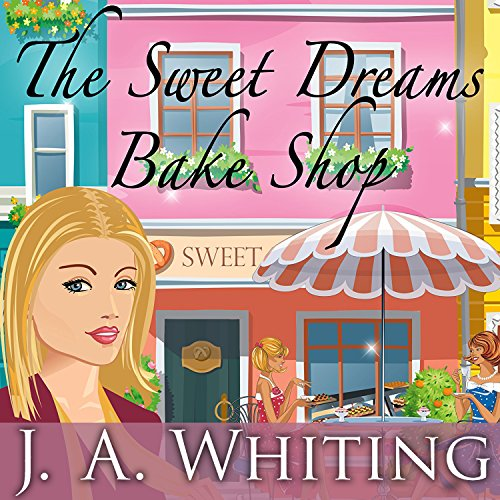The Sweet Dreams Bake Shop: Sweet Cove Mystery Series #1 ()