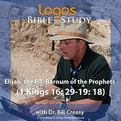 Elijah, the P.T. Barnum of the Prophets (1 Kings 16: 29-19: 18)