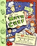 img - for The Math Chef: Over 60 Math Activities and Recipes for Kids book / textbook / text book