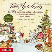 Ein Weihnachtsfest voller Geheimnisse: 24 Geschichten und ein kleines Adventsabenteuer (Tilda Apfelkern) | Andreas H. Schmachtl