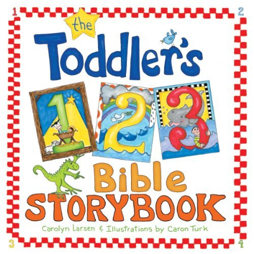 The Toddler's 1-2-3 Bible Storybook by Carolyn Larsen (2008-02-12)