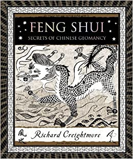Feng Shui: Secrets of Chinese Geomancy (Wooden Books) by Creightmore, Richard (2012)