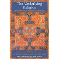 Underlying Religion: An Introduction to the Perennial Philosophy