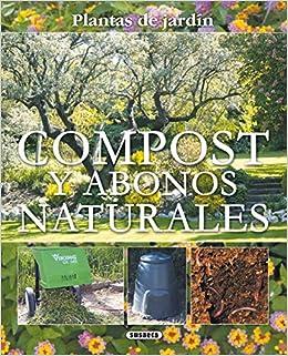 Compost Y Abonos Naturales Plantas De Jardin Plantas De Jardín: Amazon.es: Susaeta, Equipo, Susaeta, Equipo: Libros