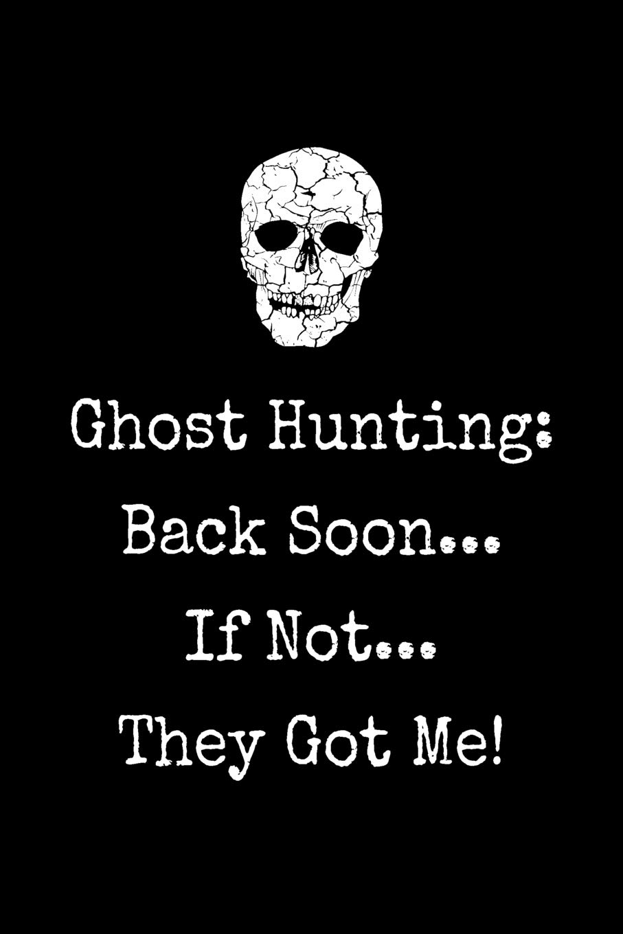 Amazon com: Gift Notebook for a Ghost Hunting Fan, Blank Lined