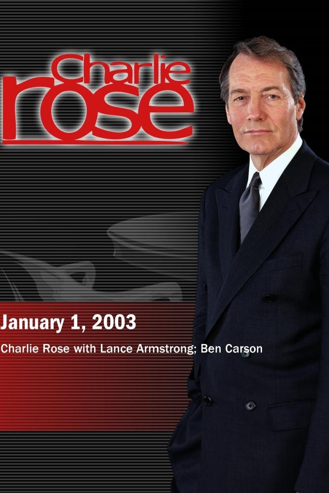 Charlie Rose with Lance Armstrong; Ben Carson (January 1, 2003)