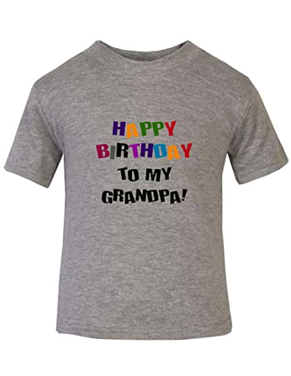 Image Unavailable Not Available For Color Happy Birthday To Grandpa Toddler