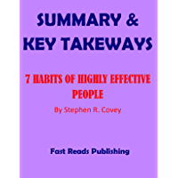 SUMMARY & KEY TAKEWAYS: 7 Habits Of Highly Effective People by Stepen R. Covey (English Edition)