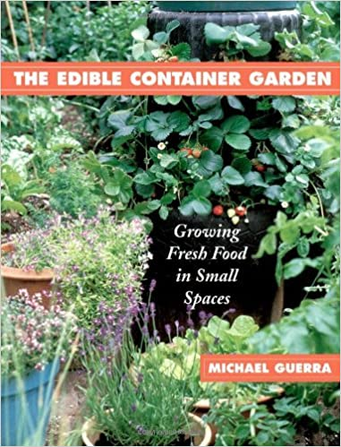 The Edible Container Garden: Growing Fresh Food In Small Spaces: Michael  Guerra, Gaia Books: 9780684854618: Amazon.com: Books