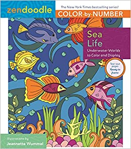 Zendoodle Color By Number Sea Life Underwater Worlds To And Display Amazoncouk Jeanette Wummel 9781250140746 Books