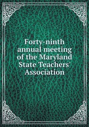 Forty-ninth annual meeting of the Maryland State Teachers' Association PDF