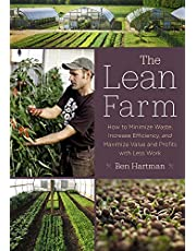 The Lean Farm: How to Minimize Waste, Increase Efficiency, and Maximize Value and Profits with Less Work