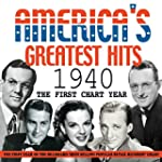 America's Greatest Hits 1940: The Fir...