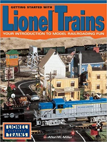 getting started with lionel trains your introduction to model