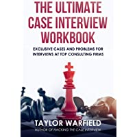 Image for The Ultimate Case Interview Workbook: Exclusive Cases and Problems for Interviews at Top Consulting Firms