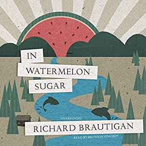 In Watermelon Sugar Audiobook