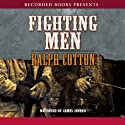 Fighting Men Audiobook by Ralph Cotton Narrated by James Jenner
