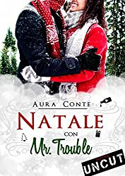 Natale con Mr. Trouble [Versione UNCUT] (Italian Edition)
