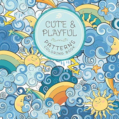 (Cute and Playful Patterns Coloring Book: For Kids Ages 6-8, 9-12 (Coloring Books for)
