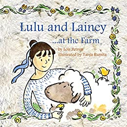 Lulu and Lainey ... at the Farm by [Petren, Lois]
