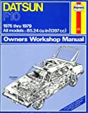 Haynes Datsun F10 Owners Workshop Manual, '76-'79, Haynes, J. H. and Gilmour, M. B., 0856963682