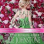 My Fair Duchess: A Once Upon a Rogue Novel, Book 1 | Julie Johnstone