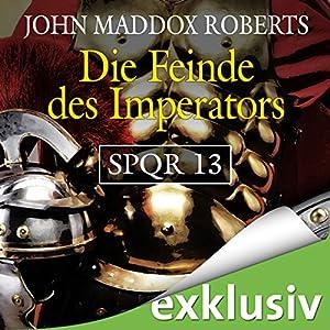 Die Feinde des Imperators (SPQR 13) Hörbuch