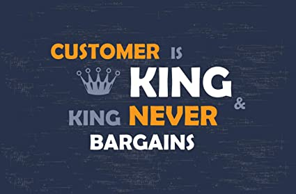 5bbf370f8ce89 Customer is King & King Never BARGAINS Quote Poster Best for Home ...