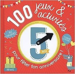 100 Jeux Et Activités Au Hasard Pour Fêter Ton Anniversaire 5 Ans