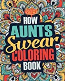 Best Aunt Books - How Aunts Swear Coloring Book: A Funny, Irreverent Review