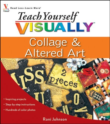 Teach Yourself VISUALLY Collage and Altered Art by Roni Johnson (2009-07-27)