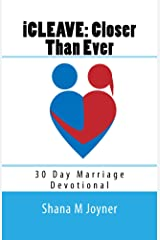 iCleave: Closer Than Ever – 30 Day Marriage Devotional Kindle Edition