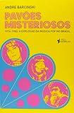Pavões Misteriosos: 1974-1983: a Explosão da Música pop no Brasil