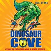 Dinosaur Cove: Attack of the Lizard King and Other Stories | Rex Stone