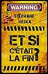 Et si c'était la fin ? par Heska