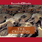 The Crossing: The Border Trilogy, Book Two | Cormac McCarthy