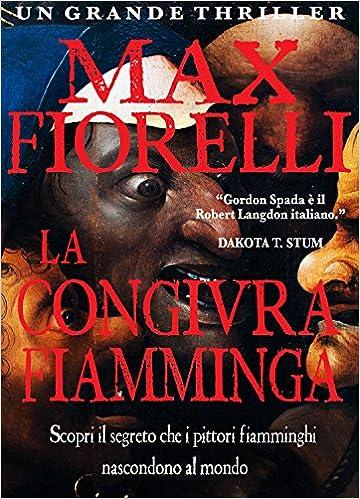 Max Fiorelli - La congiura fiamminga (2016)