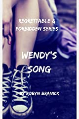 Wendy's Song (The Regrettable and Forbidden Book 1)
