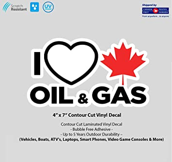 4 x 7 I Love Canadian Gas /& Oil Laminated Vinyl Decal