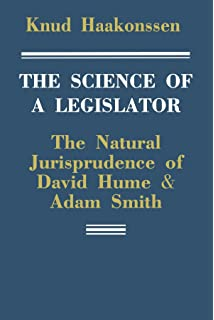adam smith    s politics  an essay in historiographic revision    the science of a legislator  the natural jurisprudence of david hume and adam smith