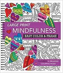 Large Print Easy Color Frame Mindfulness Adult Coloring Book New Seasons Publications International Ltd 9781645585428 Books