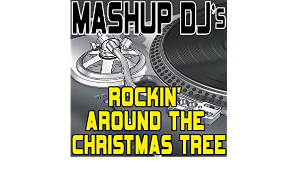 Rockin Around The Christmas Tree Remix Tools For Mash Ups By