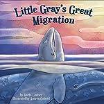Little Gray's Great Migration | Marta Lindsey