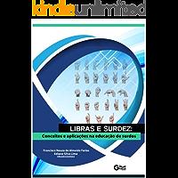 Libras e Surdez: conceitos e aplicações na educação de surdos