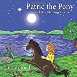 Patric the Pony and the Shining Star, Lin Edmonds, 1452073899