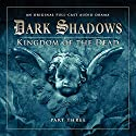 Dark Shadows - Kingdom of the Dead Part 3 Audiobook by Stuart Manning, Eric Wallace Narrated by David Selby, Kathryn Leigh Scott, Lara Parker, John Karlen, David Warner, Andrew Collins, Ursula Burton