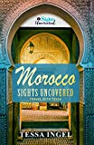 Morocco: Sights Uncovered  : Travel With Tessa