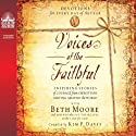 Voices of the Faithful: Inspiring Stories of Courage from Christians Serving Around the World Audiobook by Beth Moore, Kim P. Davis (editor) Narrated by  Voices of the Faithful